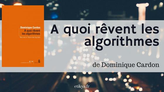 A quoi rêvent les algorithmes ? – dominique cardon