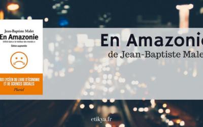 """""""En Amazonie"""" de Jean Baptiste Malet"""