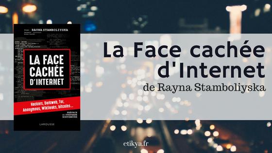 «La Face cachée d'Internet» de Rayna Stambolisyska